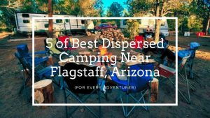 Best Places to Go Dispersed Camping Near Flagstaff