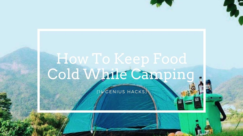 How-To-Keep-Food-Cold-While-Camping