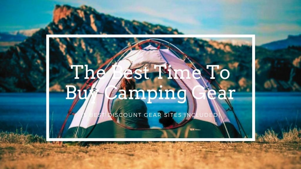 The Best Time To Buy Camping Gear