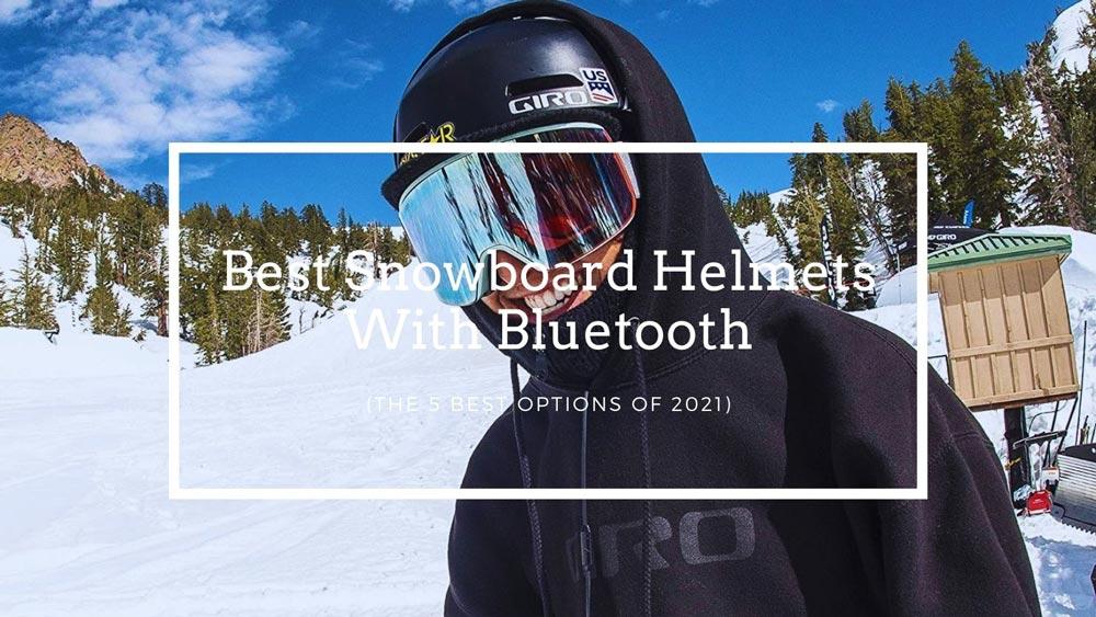 Best Snowboard Helmets With Bluetooth