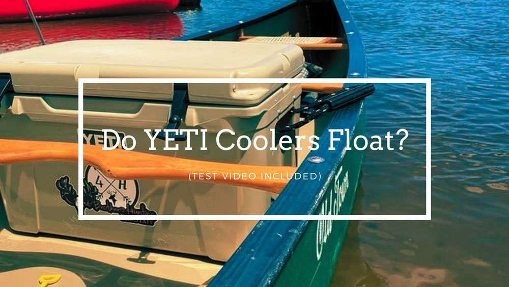 Do YETI Coolers Float