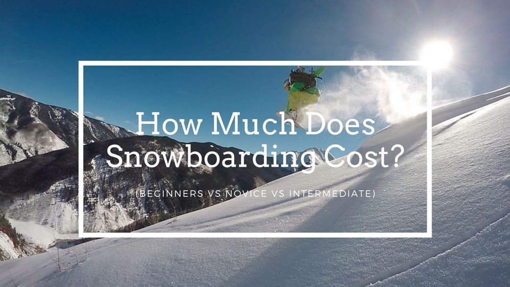 How Much Does Snowboarding Cost