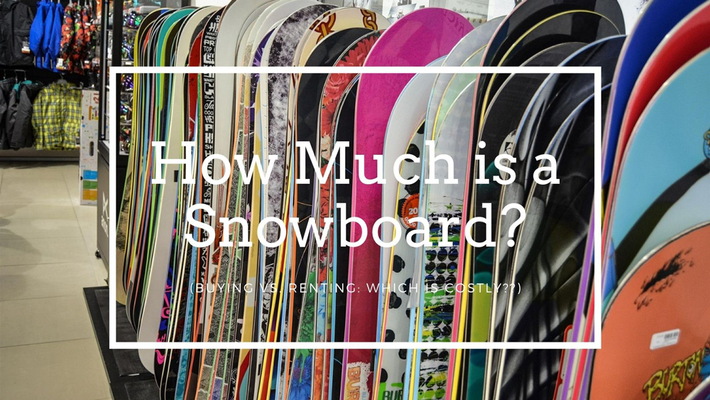 How Much is a Snowboard