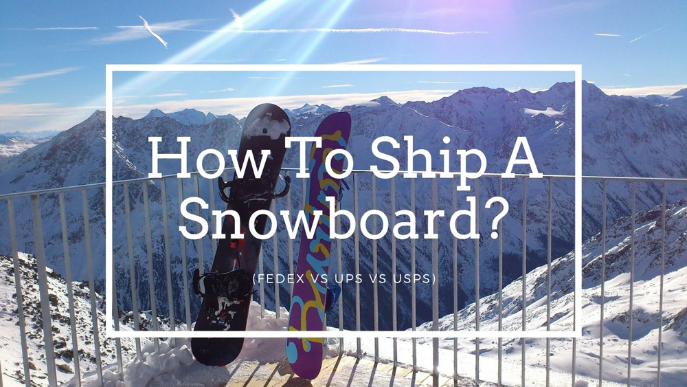 How To Ship A Snowboard