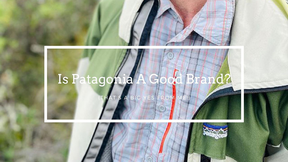 Is Patagonia A Good Brand