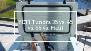 YETI Tundra 35 vs. 45 vs. 65 vs. Haul